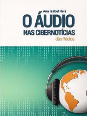 O Áudio nas Cibernotícias da Rádio