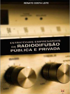 Estratégias Empresariais da Radiodifusão Pública e Privada