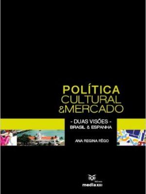 Política Cultural e Mercado - Duas visões - Brasil e Espanha
