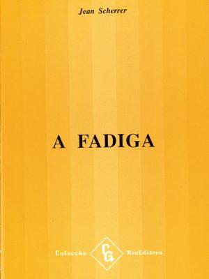 A FADIGA